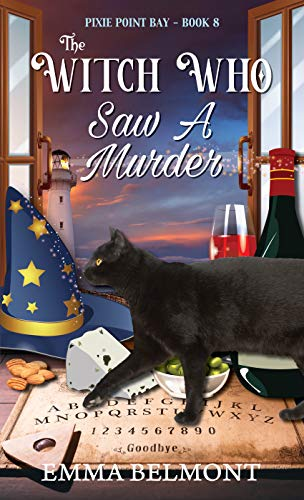 The Witch Who Saw a Murder (Pixie Point Bay Book 8): A Cozy Witch Mystery by [Emma Belmont]