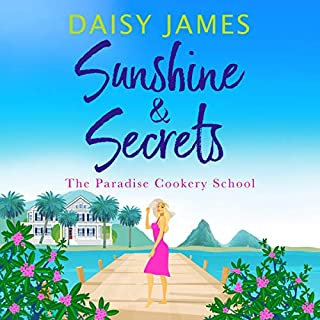 Sunshine and Secrets     Paradise Cookery School, Book 1              By:                                                                                                                                 Daisy James                               Narrated by:                                                                                                                                 Kimberley James                      Length: 4 hrs and 52 mins     Not rated yet     Overall 0.0