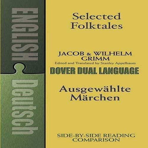Selected Folktales/Ausgewählte Märchen: A Dual-Language Book (Dover Dual Language German)