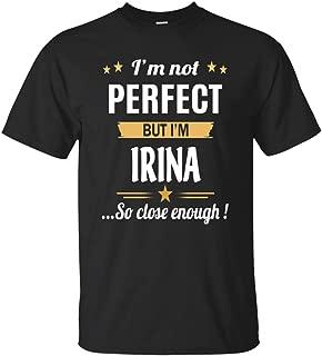 I Am Irina Cotton T Shirt Personalized Birthday Xmas Gifts for Men Women