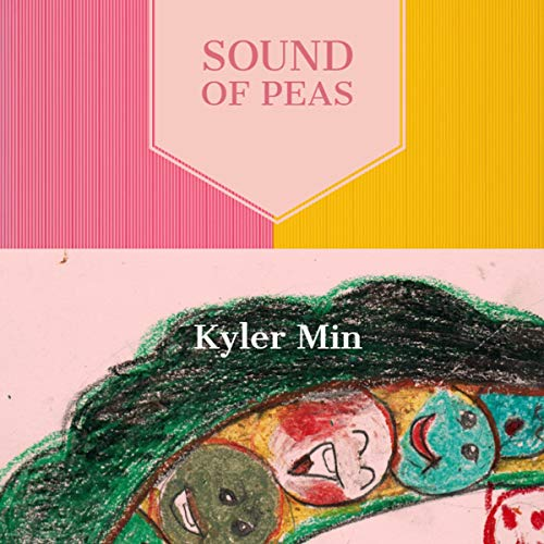 Sound of Peas                   By:                                                                                                                                 Kyler Min                               Narrated by:                                                                                                                                 Chirag Patel                      Length: 5 mins     Not rated yet     Overall 0.0
