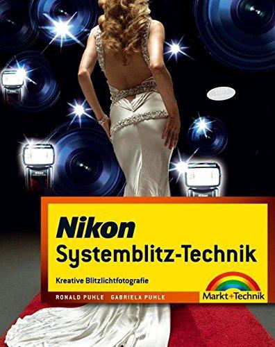 Nikon Systemblitz-Technik: Kreative Blitzlichtfotografie (Kamerahandbücher)