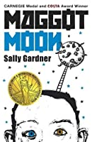Maggot Moon by Sally Gardner(1905-07-05)
