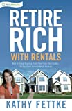 Retire Rich with Rentals: How to Enjoy Ongoing Cash Flow From Real Estate...So You Don t Have to Work Forever
