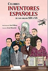 Célebres inventores españoles de los siglos XIX y XX par Jesús Moracho