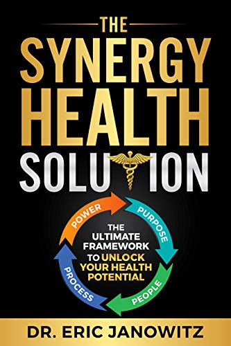 The Synergy Health Solution: The Ultimate Framework to Unlock Your Health Potential (Health Edition) (English Edition)