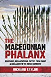 The Macedonian Phalanx: Equipment, organization and tactics from Philip and Alexander to the Roman conquest