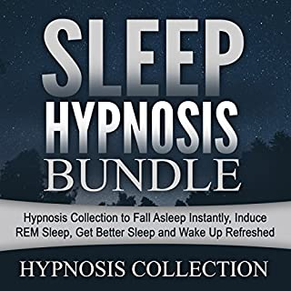 Sleep Hypnosis Bundle     Hypnosis Collection to Fall Asleep Instantly, Induce REM Sleep, Get Better Sleep and Wake up Refreshed              By:                                                                                                                                 Hypnosis Collection                               Narrated by:                                                                                                                                 Hypnosis Collection                      Length: 5 hrs and 42 mins     Not rated yet     Overall 0.0