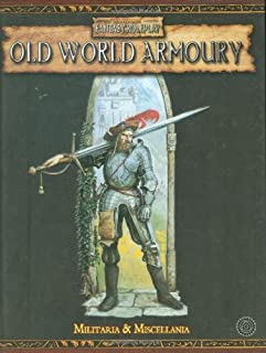 Old World Armoury, Militaria and Miscellania: A Complete Inventory of Everything an Adventurer Can Buy