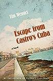 Escape from Castro's Cuba: A Novel