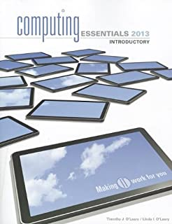 COMPUTING ESSENTIALS 2013 INTRODUCTORY EDITION by Timothy O'Leary (2012-01-05)