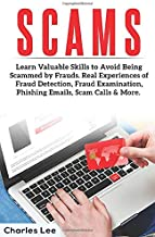 Scams: Learn valuable skills to avoid being scammed by frauds. Real experiences of fraud detection, Fraud Examination, phishing emails, scam calls & more.