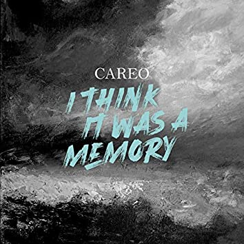 I Think It Was a Memory