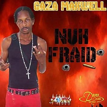 Nuh Fraid - Single