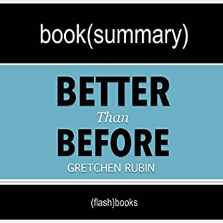 Better than Before: Mastering the Habits of Our Everyday Lives by Gretchen Rubin: Book Summary audiobook cover art