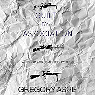 Guilt by Association     Hazard and Somerset, Book 4              By:                                                                                                                                 Gregory Ashe                               Narrated by:                                                                                                                                 Tristan James                      Length: 11 hrs and 37 mins     18 ratings     Overall 4.6