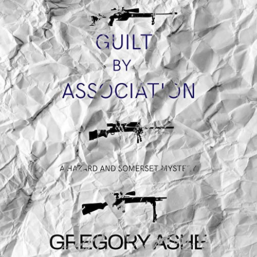 Guilt by Association: Hazard and Somerset, Book 4
