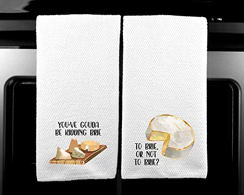 You've Gouda Be Kidding Brie Cheese Funny Saying Kitchen Towel - Gift Set of 2