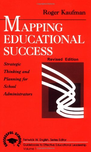 Mapping Educational Success: Strategic Thinking and Planning for School Administrators (Successful Schools)