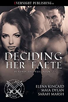 [Maia Dylan, Sarah Marsh, Elena Kincaid]のDeciding Her Faete (Beyond the Veil Book 2) (English Edition)