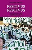 Festivus festivus - Conversations avec Élisabeth Lévy (Documents) - Format Kindle - 13,99 €