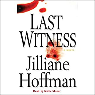 Last Witness                   By:                                                                                                                                 Jilliane Hoffman                               Narrated by:                                                                                                                                 Kathe Mazur                      Length: 10 hrs and 36 mins     43 ratings     Overall 3.8