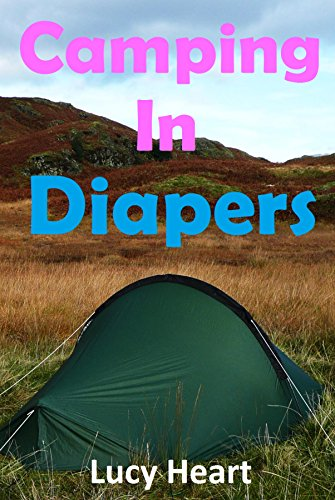 Camping in Diapers (ABDL, Diapers) (English Edition)