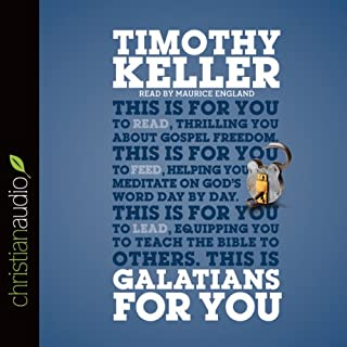 Galatians for You     For Reading, for Feeding, for Leading              By:                                                                                                                                 Timothy Keller                               Narrated by:                                                                                                                                 Maurice England                      Length: 6 hrs and 12 mins     9 ratings     Overall 4.6