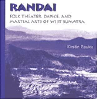 Randai: Folk Theater, Dance, and Martial Arts of West Sumatra
