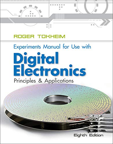 Compare Textbook Prices for Experiments Manual To Accompany Digital Electronics: Principles and Applications 8 Edition ISBN 9780077520809 by Tokheim, Roger