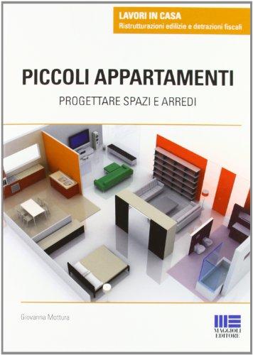 Piccoli appartamenti. Progettare spazi e arredi