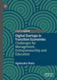 Digital Startups in Transition Economies: Challenges for Management, Entrepreneurship and Education
