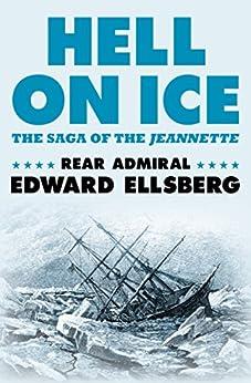 Hell on Ice: The Saga of the Jeannette by [Edward Ellsberg]