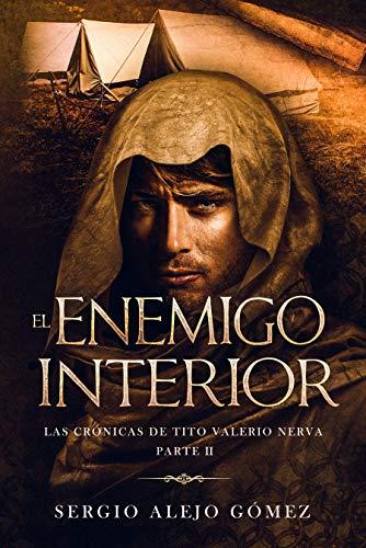 El enemigo interior (Las crónicas de Tito Valerio Nerva nº 2) de [Sergio Alejo Gómez]