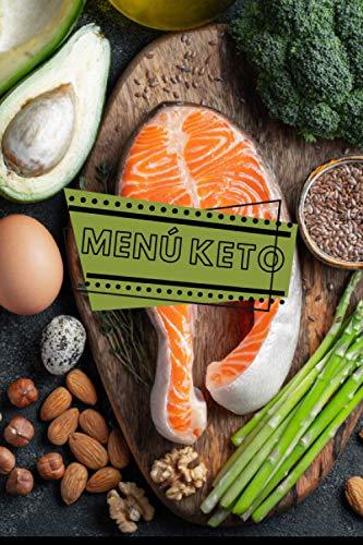 menú Keto: Planifica tu menú cetogénico para la semana, más de 70 páginas para crear tu menú personal, en este cuaderno agrega tus recetas favoritas, lista de compras y muchas más!