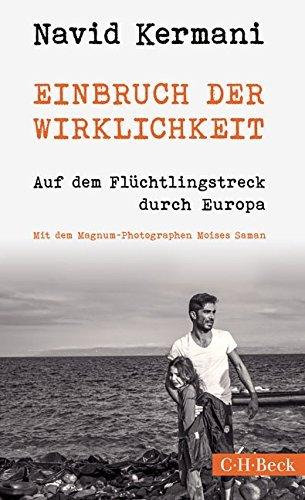 Einbruch der Wirklichkeit: Auf dem Fl??chtlingstreck durch Europa by Navid Kermani (2016-01-21)