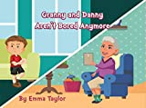 Granny and Danny Aren't Bored Anymore: A story for children and grandparents during stay-at-home