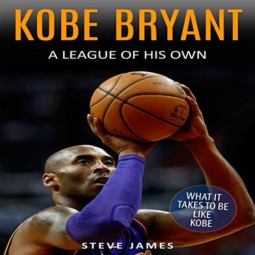 Kobe Bryant: A League of His Own audiobook cover art