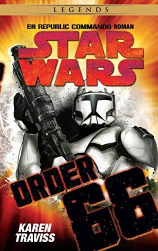 Star Wars Republic Commando: Order 66 (Neuausgabe): Ein Klonkriegsroman