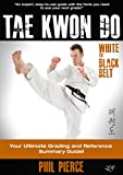 TaeKwonDo – White to Black Belt: Your Ultimate Grading and Reference Summary Guide! (TAGB, ITF, Tae Kwon Do,...