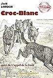 Croc-Blanc (suivi de L'appel de la forêt) - Édition intégrale - Format Kindle - 1,99 €
