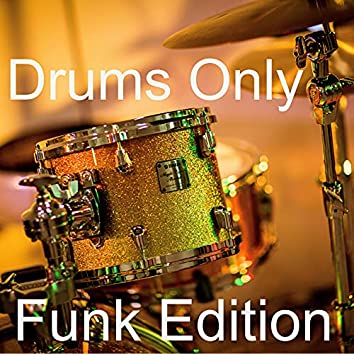 Drums Only - Funk Edition