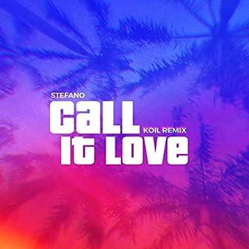 Call It Love (KOIL Remix)