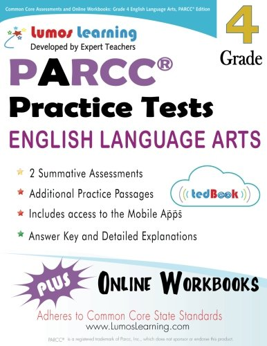 Common Core Assessments And Online Workbooks Grade 4 Language Arts And Literacy Parcc Edition Common Core State Standards Aligned