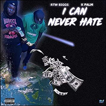 I Can Never Hate