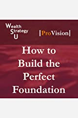 How to Build the Perfect Foundation (Wealth STrategy U: School of Tax Strategy, Session 1) Audio CD