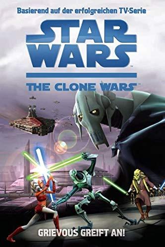 Star Wars - The Clone Wars: Jugendroman, Bd. 1: Grievous greift an