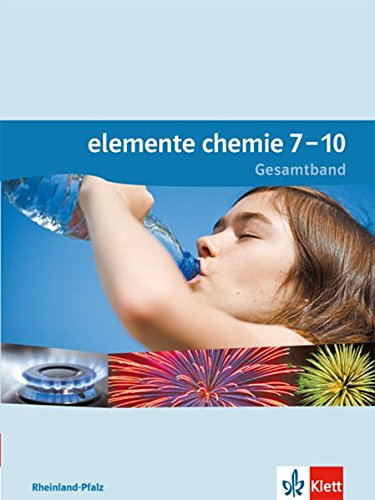 Elemente Chemie 7-10. Ausgabe Rheinland-Pfalz: Schülerbuch Klassen 7-10 (Elemente Chemie. Ausgabe für Rheinland-Pfalz ab 2015)