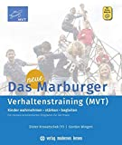Das neue Marburger Verhaltenstraining (MVT): Kinder wahrnehmen - stärken - begleiten. Ein ressourcenorientiertes Programm für die Praxis - Dieter Krowatschek