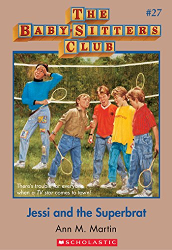 The Baby-Sitters Club #27: Jessi and the Superbrat (Baby-sitters Club (1986-1999)) (English Edition)